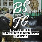 UPDATE: Barker Barrett Delves Into SHUT's History on BS with TG
