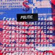 Better Late Than Never for Politic's 'Free Transmission'